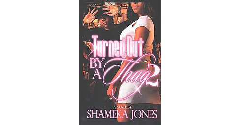 Turned Out by a Thug 2 (Paperback) (Shameka Jones) - image 1 of 1