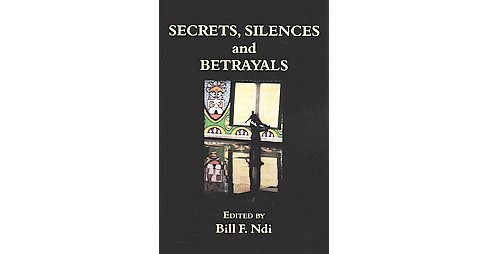 Secrets, Silences and Betrayals (Paperback) - image 1 of 1