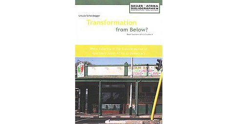 Transformation from Below? : White Suburbia in the Transformation of Apartheid South Africa to Democracy - image 1 of 1