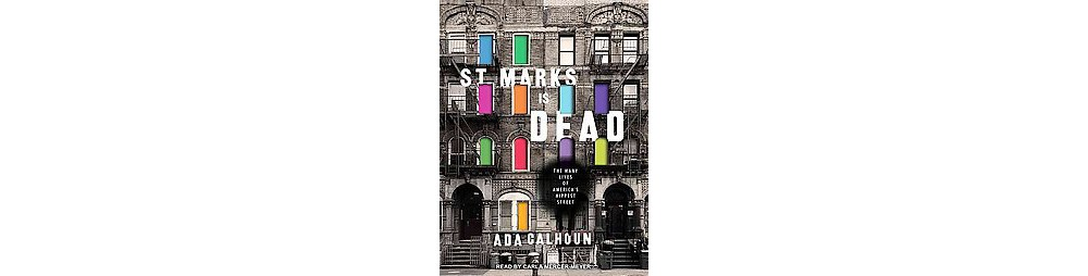 St. Marks Is Dead : The Many Lives of America's Hippest Street (Unabridged) (CD/Spoken Word) (Ada