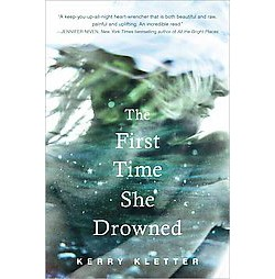 First Time She Drowned (Unabridged) (CD/Spoken Word) (Kerry Kletter)