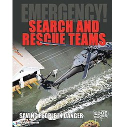 Search and Rescue Teams : Saving People in Danger (Library) (Justin Petersen)