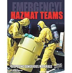 Hazmat Teams : Disposing Dangerous Materials (Library) (Justin Petersen)