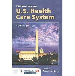 Essentials of the U.S. Health Care System (Paperback) (Leiyu Shi)