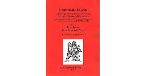 Solomon and Shishak : Current Perspectives from Archaeology, Epigraphy, History and Chronology: - image 1 of 1