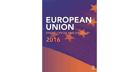 European Union Encyclopedia and Directory 2016 (Revised) (Hardcover) (Routledge (COR)) - image 1 of 1
