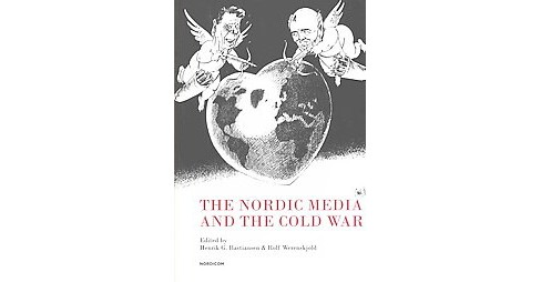 Nordic Media and the Cold War (Paperback) - image 1 of 1