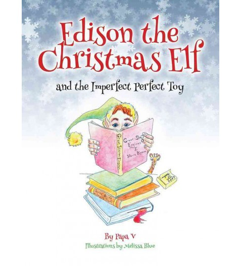 Edison the Christmas Elf and the Imperfect Perfect Toy (Hardcover) (Steven Vaitonis) - image 1 of 1