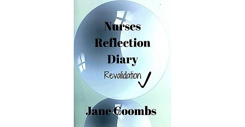 Nurses Reflection Diary : Revalidation (Paperback) (Jane Coombs) - image 1 of 1