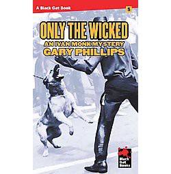 Only the Wicked (Paperback) (Gary Phillips)