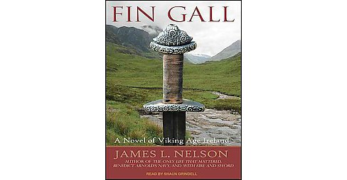 Fin Gall : A Novel of Viking Age Ireland (Unabridged) (CD/Spoken Word) (James L. Nelson) - image 1 of 1