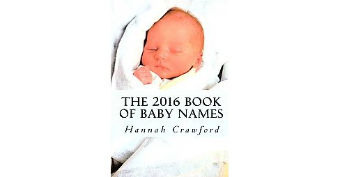 2016 Book of Baby Names (Paperback) (Hannah Crawford) - image 1 of 1