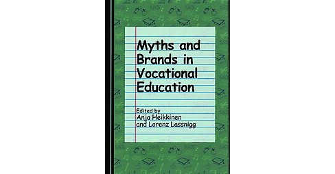 Myths and Brands in Vocational Education (Hardcover) - image 1 of 1