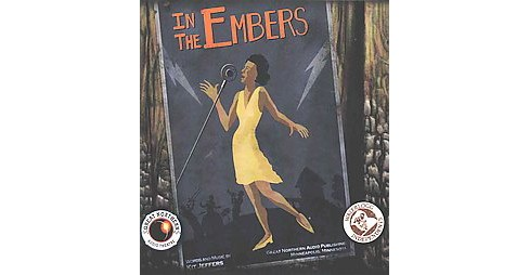 In the Embers : Audio Theater Edition (CD/Spoken Word) - image 1 of 1