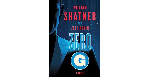 Zero-G (Vol 1) (Hardcover) (William Shatner & Jeff Rovin) - image 1 of 1