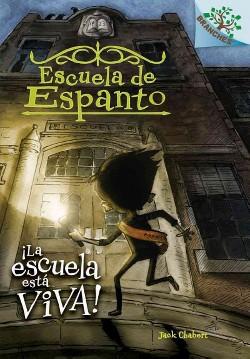 La escuela está viva! / The School is Alive! (Bilingual) (Library) (Jack Chabert)