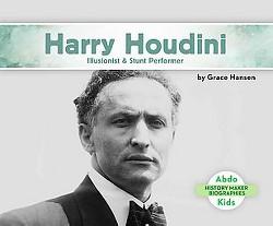Harry Houdini: Illusionist & Stunt Performer : Illusionist & Stunt Performer (Library) (Grace Hansen)