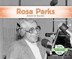 Rosa Parks: Activist for Equality : Activist for Equality (Library) (Grace Hansen)