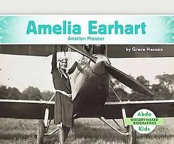 Amelia Earhart: Aviation Pioneer : Aviation Pioneer (Library) (Grace Hansen)