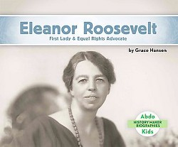 Eleanor Roosevelt: First Lady & Equal Rights Advocate : First Lady & Equal Rights Advocate (Library)
