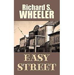 Easy Street (Large Print) (Library) (Richard S. Wheeler)