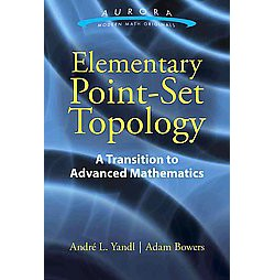 Elementary Point-Set Topology : A Transition to Advanced Mathematics (Paperback) (Andre L. Yandl)