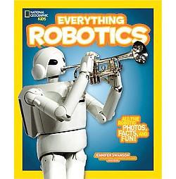 Everything Robotics (Library) (Jennifer Swanson)