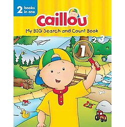 Caillou, My Big Search and Count Book : 2 Books in 1 (Hardcover) (Anne Paradis)