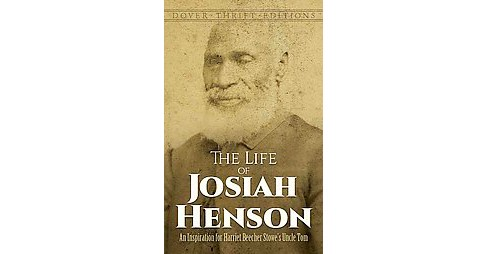 The Life of Josiah Henson ( Dover Thrift Editions) (Reprint) (Paperback) - image 1 of 1