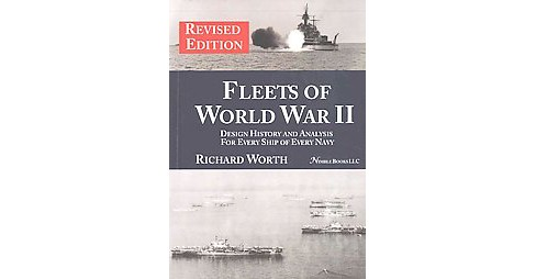 Fleets of the World II : Design History and Analysis for Every Ship of Every Navy (Revised) (Hardcover) - image 1 of 1