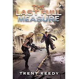 Last Full Measure (Hardcover) (Trent Reedy)