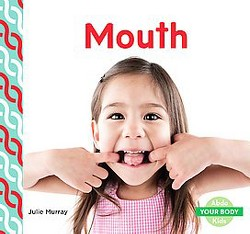 Mouth (Library) (Julie Murray)