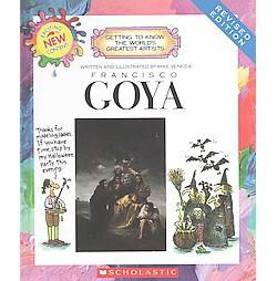 Francisco Goya (Revised) (Library) (Mike Venezia)