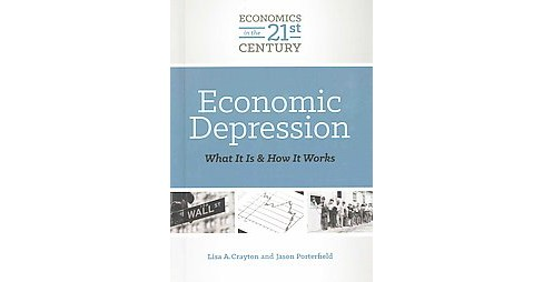 Economic Depression : What It Is and How It Works (Library) (Lisa A. Crayton & Jason Porterfield) - image 1 of 1