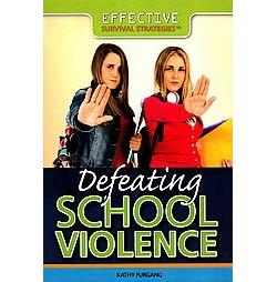 Defeating School Violence (Library) (Kathy Furgang)