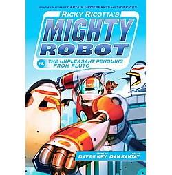 Ricky Ricotta's Mighty Robot Vs. the Unpleasant Penguins from Pluto (Library) (Dav Pilkey)
