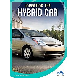 Inventing the Hybrid Car (Library) (Christine Petersen)