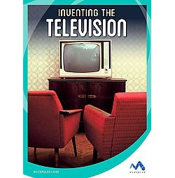 Inventing the Television (Library) (Carolee Laine)
