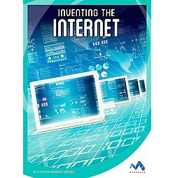 Inventing the Internet (Library) (Cynthia Kennedy Henzel)