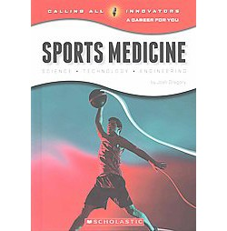 Sports Medicine : Science, Technology, Engineering (Library) (Josh Gregory)