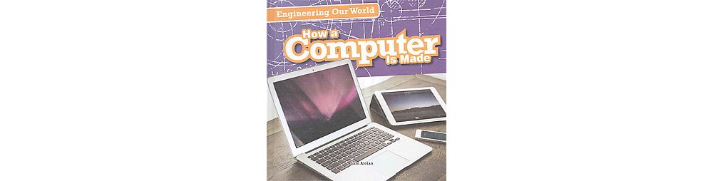 How a Computer Is Made (Library) (Sam Aloian)