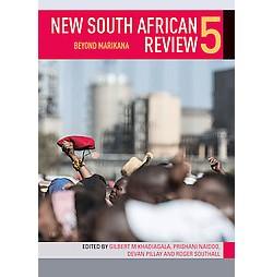 New South African Review : Beyond Marikana (Vol 5) (Paperback) (Prishani  Naidoo)