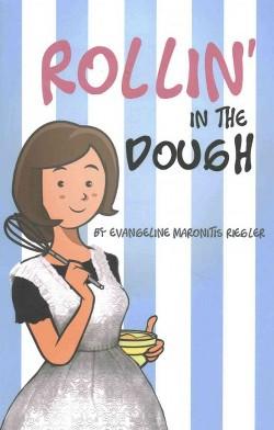 Rollin' in the Dough (Paperback) (Evangeline Maronitis Riegler)