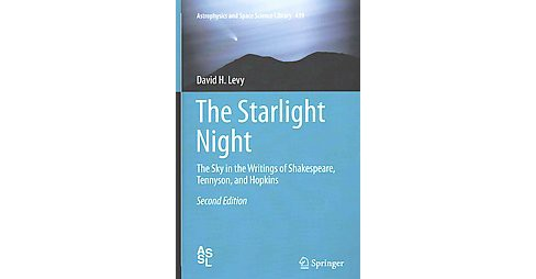 Starlight Night : The Sky in the Writings of Shakespeare, Tennyson, and Hopkins (Hardcover) (David Levy) - image 1 of 1