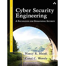 Cyber Security Engineering : A Practical Approach for Systems and Software Assurance (Paperback) (Nancy
