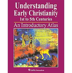 Understanding Early Christianity 1st to 5th Centuries : An Introduction Atlas (Paperback) (Franklin H.