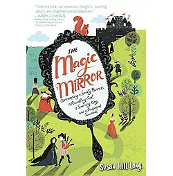 Magic Mirror : Concerning a Lonely Princess, a Foundling Girl, a Scheming King ,and a Pickpocket
