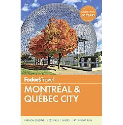 Fodor's Montreal & Quebec City (Paperback) (Chris Barry & Remy Charest & Joanne Latimer & Vanessa Muri &