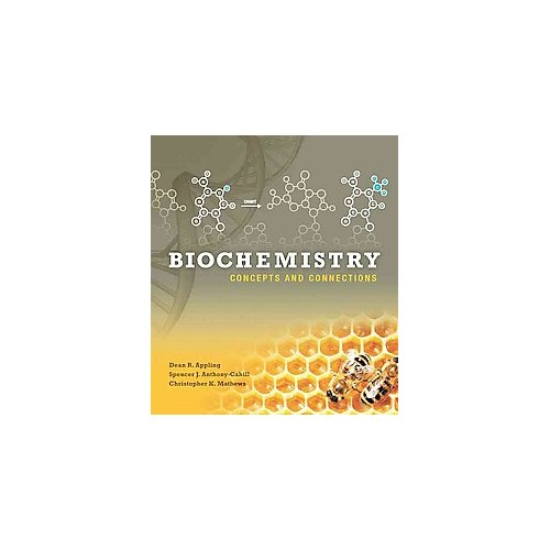 Biochemistry : Concepts and Connections (Hardcover) (Dean R. Appling & Spencer J. Anthony-cahill &
