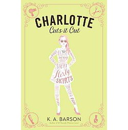 Charlotte Cuts It Out (Hardcover) (K. A. Barson)